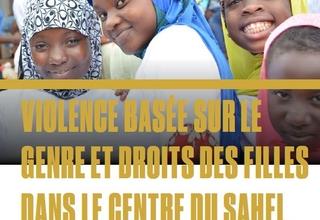 Violence basée sur le Genre et droits des filles dans le centre du sahel